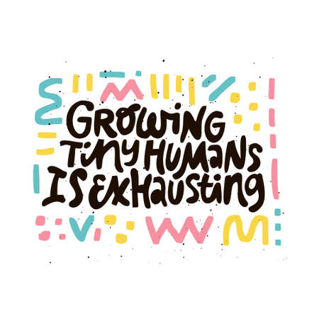 Growing tiny human is exhausting black lettering. Pregnancy saying with colorful abstract sketches. Maternity saying ink brush inscription. T shirt, motherhood poster, banner flat color design