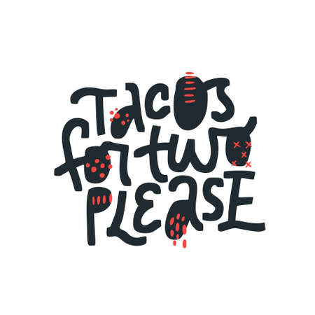 Tacos for two please hand drawn black lettering. Pregnancy quote on white background vector illustration. Pregnant mom saying ink brush handwritten inscription. T shirt, poster typography design