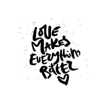 Love makes everything better handdrawn lettering. Romantic quote, phrase ink brush calligraphy. Romantic handwritten vector saying isolated on white background. Greeting card typography design
