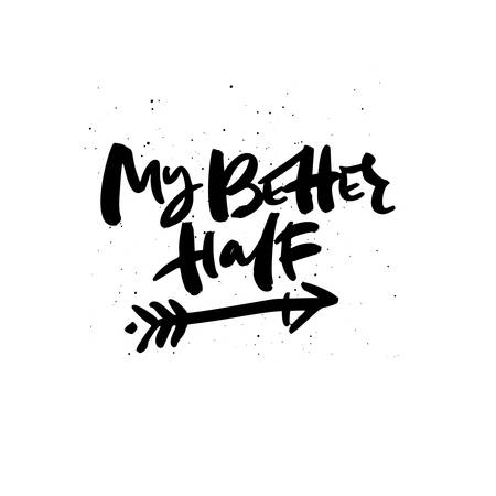 My better half lettering with sketch arrow. Romantic quote, phrase ink brush calligraphy. Romantic handwritten vector saying isolated on white background. Greeting card typography positive design Çizim