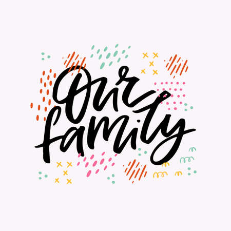 Our family handwritten black ink inscription interesting quote ink Illustration