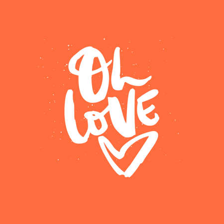 Oh love quote, phrase ink brush calligraphy