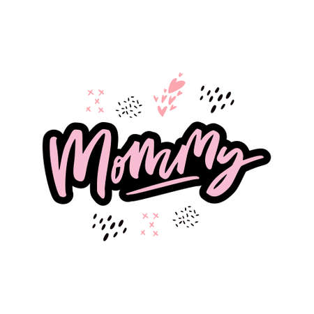 Mommy hand drawn cartoon lettering interesting quote Ilustração
