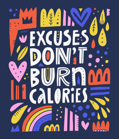Excuses dont burn calories hand
