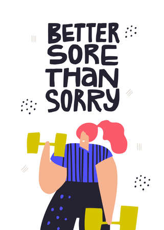 Sportswoman gym training hand drawn vector illustration. Better sore than sorry handwritten typography. Female bodybuilder with dumbbells exercising. Woman flat character fitness workout Illustration