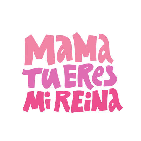 Mama tu eres mi reina handdrawn lettering. Mothers day congratulation saying on white background vector illustration. Greeting card, postcard decorative typography. Mom you are my queen banner design Ilustracja