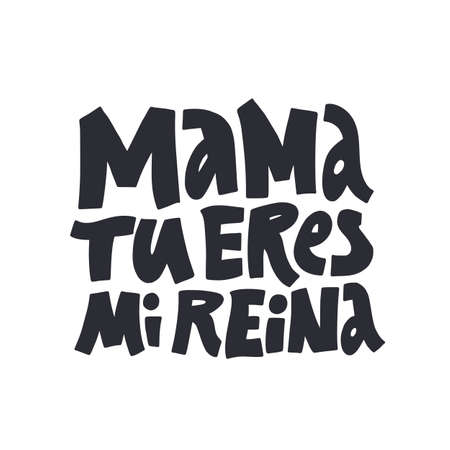 Mama tu eres mi reina black hand drawn lettering. Mothers day greeting message isolated illustration on white background. Textile, banner decorative typography. Mom you are my queen phrase