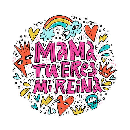 Mom you are my queen spanish lettering. Doodle sketches round composition with compliment. Mama tu eres mi reina, admiration phrase. Mothers day wishes, poster, greeting postcard design Ilustracja