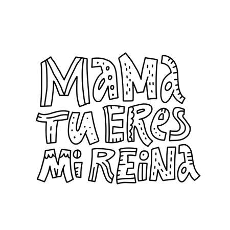 Mom you are my queen hand drawn typography. Mothers day greeting saying on white background vector illustration. Postcard message. Mama tu eres mi reina black and white lettering design Stock Illustratie