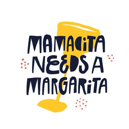 Mamacita ha bisogno di lettere vettoriali disegnate a mano margarita. Slogan di maternità difficile con parola gergale spagnola. Tessile, stampa decorativa banner. Disegno di doodle di bicchiere da cocktail con tipografia