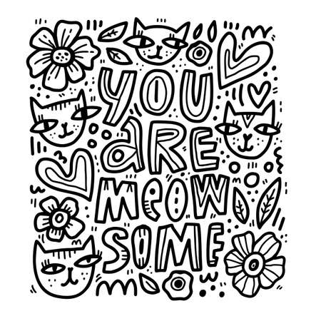 Inspirational saying flat hand drawn vector illustration. You are meowsome lettering with flowers, hearts, cats sketches. Motivational phrase typography. Humorous t shirt print, greeting card design