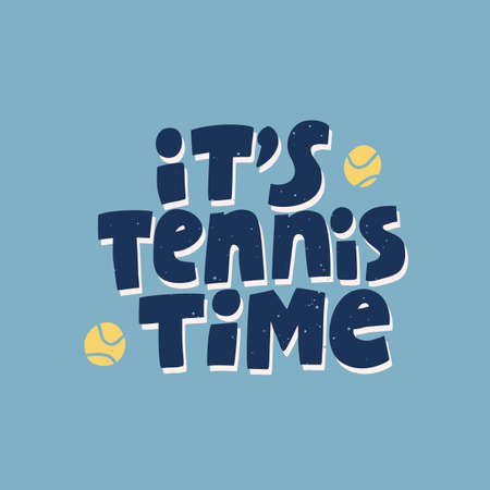 Its tennis time hand drawn vector lettering. Motivational sport slogan, inspirational quote with tennis balls on blue background. Active lifestyle concept. T shirt, sportswear print design Çizim