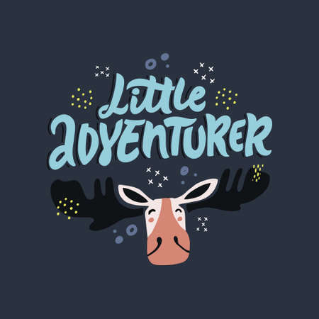 Little adventurer blue hand drawn vector lettering. Childish saying with cute moose face scandinavian style illustration. Textile, banner design element. Handwritten typography with adorable elk head