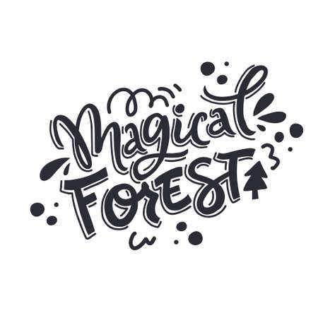 Magical forest monocolor vector hand drawn lettering. Handwritten inscription. Abstract black drawing with text isolated on white background. Fir tree, spots and curls design element Ilustracja