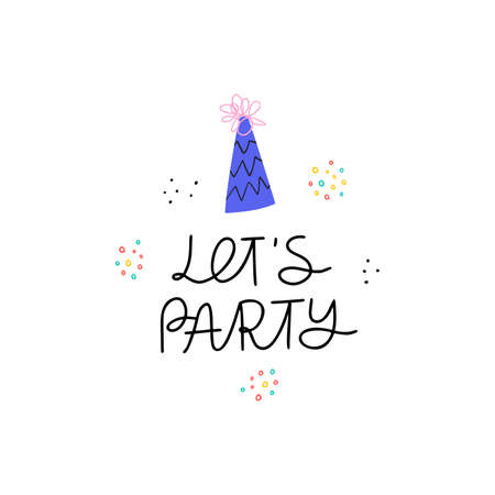 Birthday hat and lets party phrase illustration. Event celebration accessory flat vector greeting card design. Bday postcard hand drawn design element. Party invitation handwritten lettering