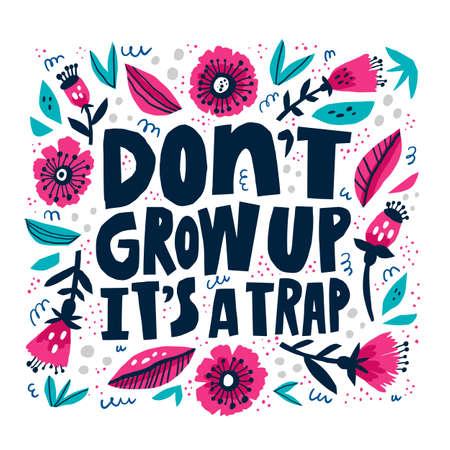 Dont grow up its a Ilustração
