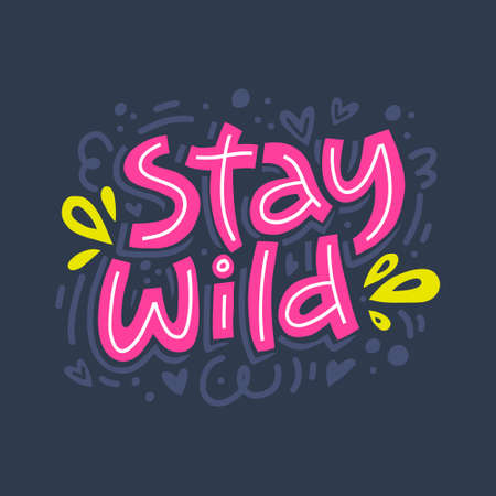 Stay wild hand drawn color vector lettering. Calligraphic freehand inscription. Abstract colorful drawing with text isolated on blue background. Hearts and swirls design element. Flat illustration Ilustrace