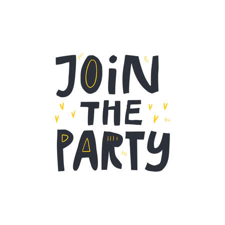 Join the party flat vector decorative typography. Birthday celebration hand drawn quote isolated on white background. Festive event invitation lettering. Greeting card, poster design element Ilustrace