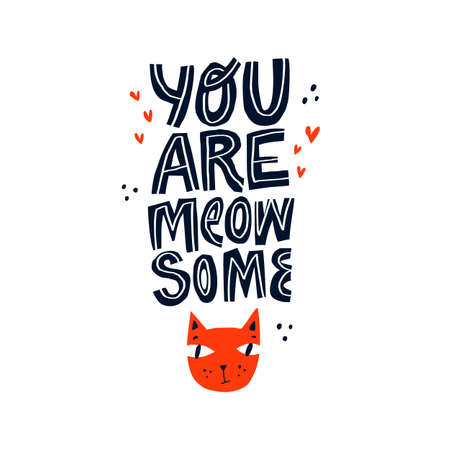 Positive phrase flat hand drawn vector typography. You are meow some lettering poster. Humorous saying with cartoon cat face. Funny creative t shirt print, greeting card design element Ilustrace