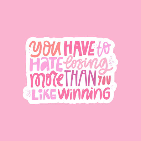 Hate losing more than like winning hand drawn vector lettering. Inspirational phrase, motto flat illustration with typography. Handwritten quote inscription doodle drawing isolated on pink background