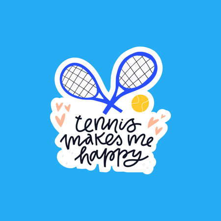Tennis makes me happy handdrawn vector lettering. Positive inspirational phrase and tennis rackets flat illustration with calligraphy. Sports equipment and quote inscription isolated doodle drawing Ilustrace
