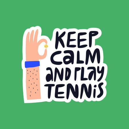 Keep calm and play tennis vector lettering. Focusing phrase and human hand holding tennis ball flat illustration with typography. Quote inscription doodle drawing isolated on green background Ilustrace