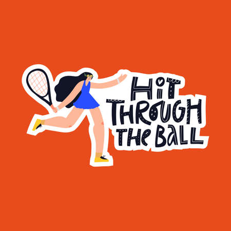 Hit through ball hand drawn vector lettering. Athlete, woman with tennis racket cartoon character. Female tennis player and handwritten quote inscription isolated doodle illustration with typography