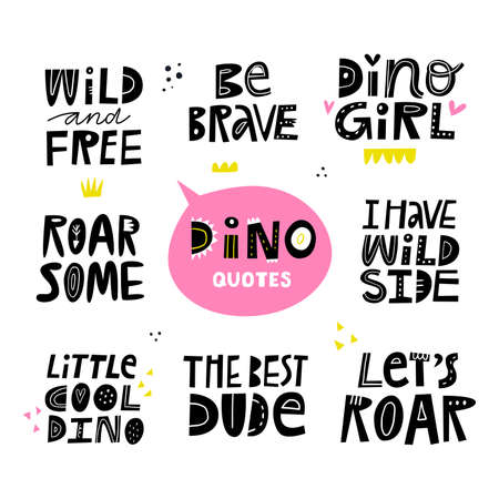 Colleciton of hand lettering quotes about dinosaurs. Cute nursery poster clipart made in vector