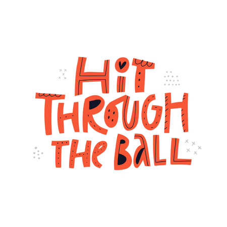 Hit through the ball handdrawn vector lettering. Motivational phrase red and black inscription isolated on white background. Sports slogan, quote, inspirational motto doodle drawing