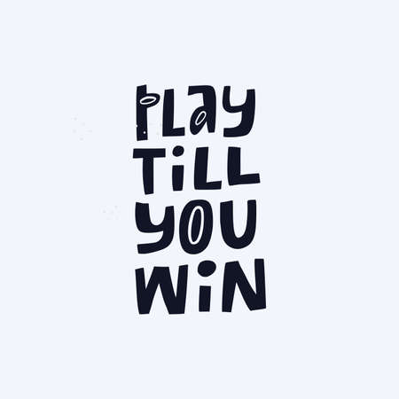 Play till you win hand drawn vector lettering. Motivational phrase inscription monocolor flat illustration. Sports quote, motto, inspirational slogan doodle drawing isolated on light blue background