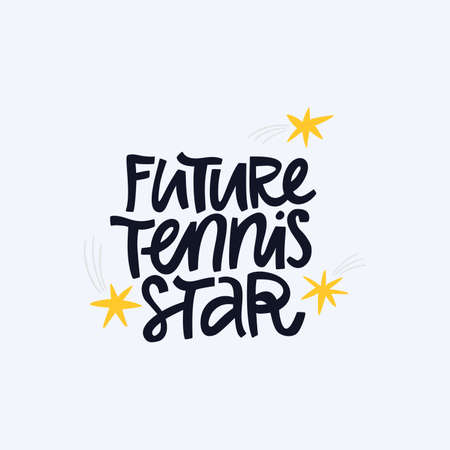 Future tennis star, champion hand drawn lettering. Motivational phrase inscription and celestial bodies flat vector illustration. Inspirational sports quote doodle drawing isolated on white background