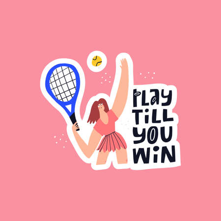 Play till win hand drawn vector lettering. Female athlete, woman with racquet and ball cartoon character. Tennis player and quote inscription isolated doodle illustration with typography