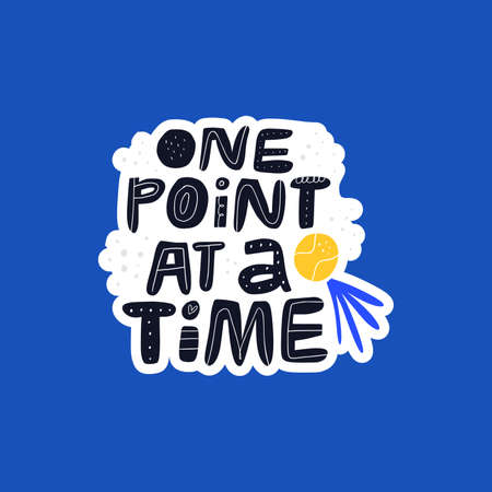 One point at time handdrawn vector lettering. Motivational phrase and tennis ball flat illustration with typography. Sports equipment and quote inscription doodle drawing isolated on blue background