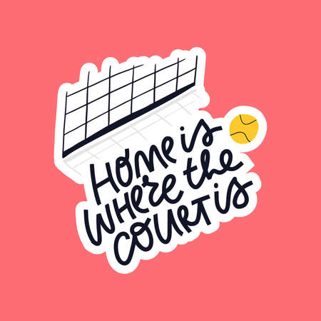 Home is where court is vector lettering. Motivational phrase, tennis net and ball flat illustration with typography. Sports quote inscription doodle drawing isolated on blue background Ilustracja
