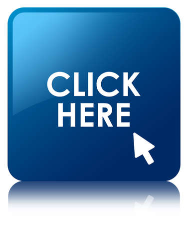 click here: Click here glossy blue reflected square button Stock Photo