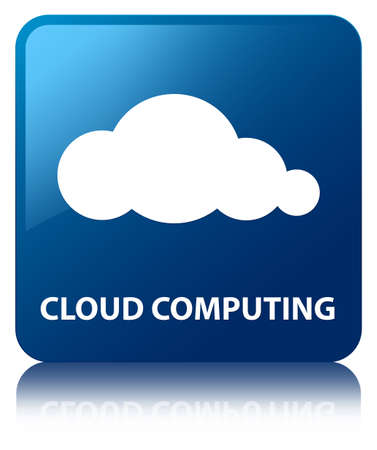 Cloud computing glossy blue reflected square button photo