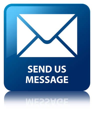 Send us message glossy blue reflected square button photo