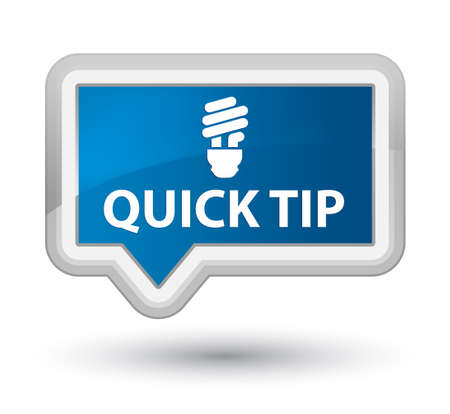 tip to tip: Quick tip