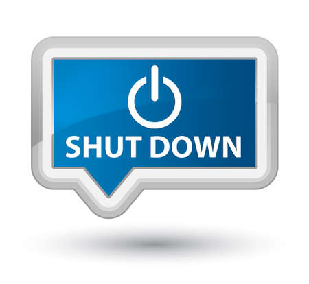 shut off: Shut down
