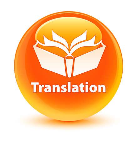 translation: Translation glassy orange button