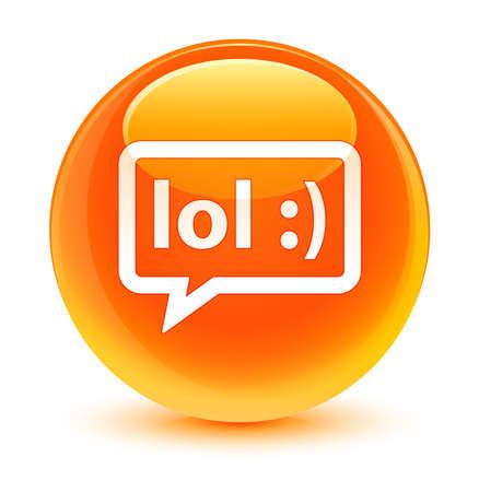 instant message: LOL bubble icon glassy orange button