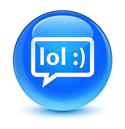 laugh out loud: LOL bubble icon glassy blue button Stock Photo