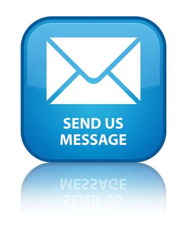 blue send: Send us message cyan blue square button
