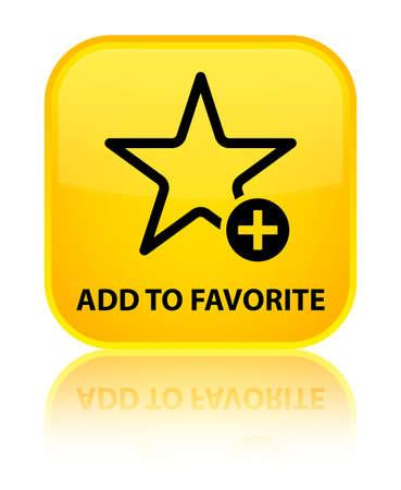 chose: Add to favorite yellow square button