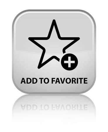 chose: Add to favorite white square button Stock Photo