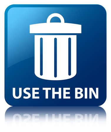 blue bin: Use the bin (trash icon) blue square button