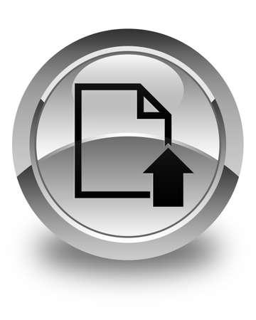 upload: Upload document icon glossy white round button