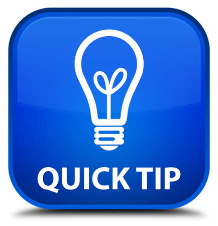 tip to tip: Quick tip (bulb icon) blue square button