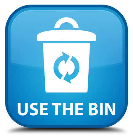 use: Use the bin cyan blue square button