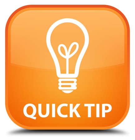 tip: Quick tip (bulb icon) orange square button